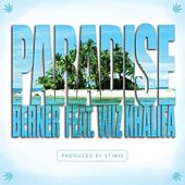 Play & Download Paradise (feat. Wiz Khalifa) - Single by Berner | Napster