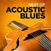 Play & Download Best of Acoustic Blues by Various Artists | Napster
