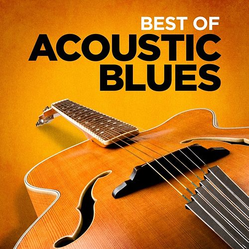 Best of Acoustic Blues by Various Artists