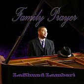 Play & Download Family Prayer by LaShund Lambert | Napster