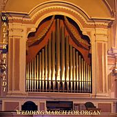 Play & Download Wedding March for Organ by Walter Rinaldi | Napster