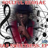 Play & Download Soulful Reggae - EP by Ian Sweetness | Napster