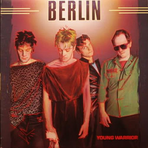 Play & Download Young Warrior by Berlin | Napster