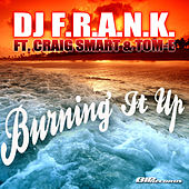 Play & Download Burning It Up Radio Edit by DJ Frank   Napster