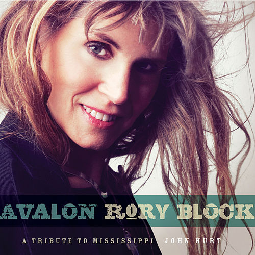 Play & Download Avalon: A Tribute To Mississippi John Hurt by Rory Block | Napster