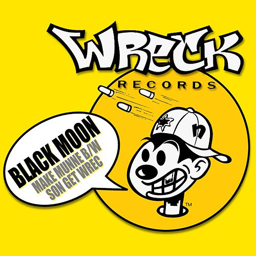 Make Munne b/w Son Get Wrec by Black Moon