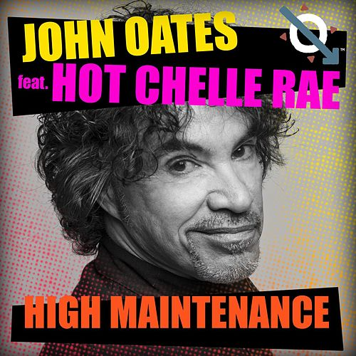 Play & Download High Maintenance (feat. Hot Chelle Rae) by John Oates | Napster