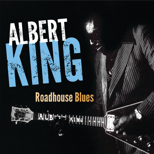 Play & Download Roadhouse Blues by Albert King | Napster