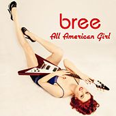 Play & Download All American Girl by Bree | Napster