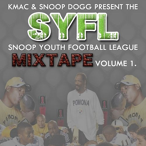 Play & Download Coach Snoop Dogg & Coach Kmac Presents - SYFL Mixtape Vol. 1 by Various Artists | Napster