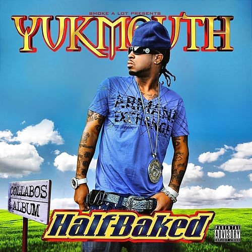 Play & Download Half Baked by Yukmouth | Napster