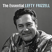 Play & Download The Essential Lefty Frizzell by Lefty Frizzell | Napster