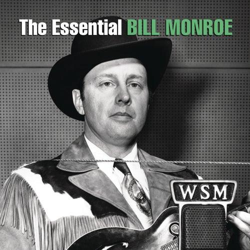 The Essential Bill Monroe by Bill Monroe & His Bluegrass Boys
