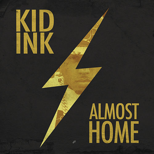 Almost Home by Kid Ink