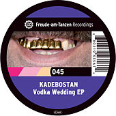 Play & Download Vodka Wedding EP by Kadebostan | Napster