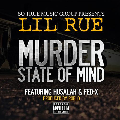 Play & Download Murder State of Mind (feat. Husalah & Fed-X) by Lil Rue | Napster