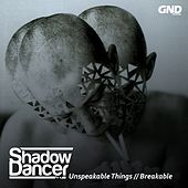 Play & Download Unspeakable Things by Shadow Dancer | Napster