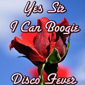 Play & Download Yes Sir I Can Boogie (Spot Tv) by Disco Fever | Napster