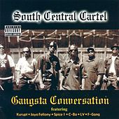 Gangsta Conversation by South Central Cartel