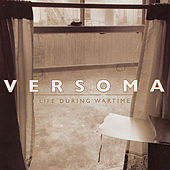 Play & Download Life During Wartime by Versoma | Napster