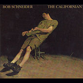 The Californian by Bob Schneider