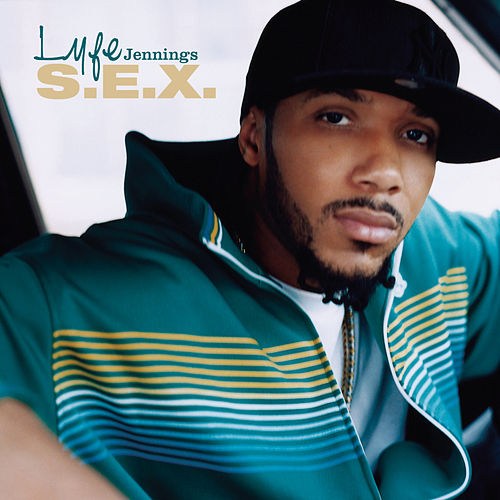 S.E.X. (Explicit Version) by Lyfe Jennings