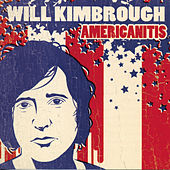 Play & Download Americanitis by Will Kimbrough | Napster