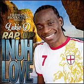 Play & Download Rap Up Inuh Love - Single by Lukie D | Napster