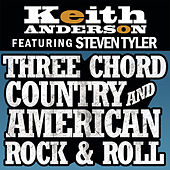 Play & Download Three Chord Country And American Rock & Roll by Keith Anderson | Napster