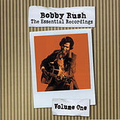 Play & Download The Essential Recordings - Vol.1 by Bobby Rush | Napster