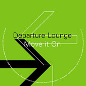 Play & Download Move It On by Departure Lounge | Napster