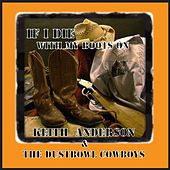 Play & Download If I Die With My Boots On by Keith Anderson | Napster