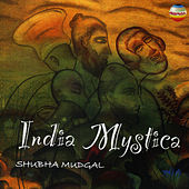 Play & Download India Mystica by Shubha Mudgal | Napster