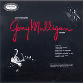 Presenting The Gerry Mulligan Sextet by Gerry Mulligan