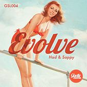 Play & Download Had & Sappy by Evolve | Napster