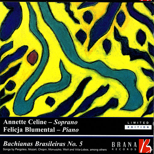 Play & Download Bachias Brasileiras, No. 5 by Annette Celine & Felicja Blumental | Napster