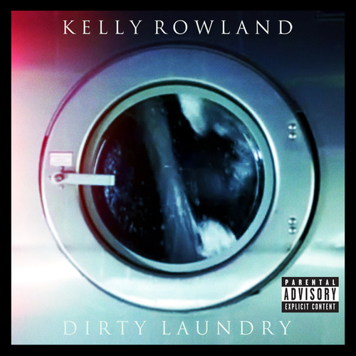 Play & Download Dirty Laundry by Kelly Rowland | Napster
