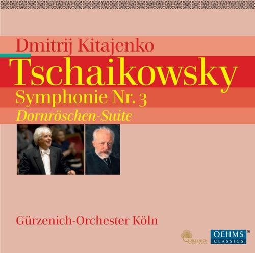 Play & Download Tschaikowsky: Symphonie Nr. 3 - Dornröschen-Suite by Cologne Gurzenich Orchestra | Napster