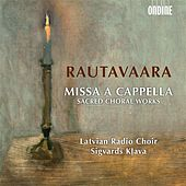 Play & Download Rautavaara: Missa a cappella - Sacred Choral Works by Latvian Radio Choir | Napster
