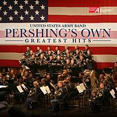 "Play & Download ""Pershing's Own"" United States Army Band Greatest Hits by Various Artists 