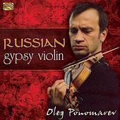 Play & Download Oleg Ponomarev: Master of the Russian Gypsy Violin by Oleg Ponomarev | Napster