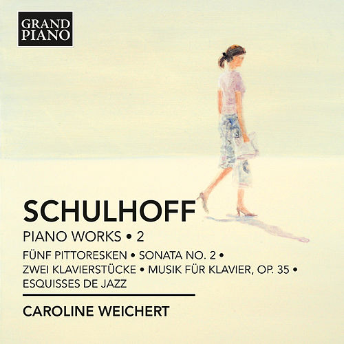 Play & Download Schulhoff: Piano Works, Vol. 2 by Caroline Weichert | Napster