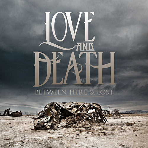 Play & Download Between Here & Lost by Love + Death | Napster