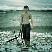 Anchors by I Am Empire