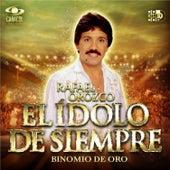 Play & Download El Ídolo de Siempre by Binomio de Oro de America | Napster