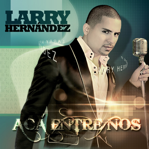 Play & Download Acá Entre Nos by Larry Hernández | Napster