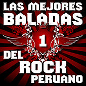 Play & Download Las Mejores Baladas del Rock Peruano, Vol. 1 by Various Artists | Napster
