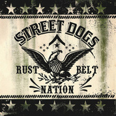 Play & Download Rustbelt Nation by Street Dogs | Napster