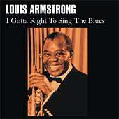 Play & Download I Gotta Right to Sing the Blues by Louis Armstrong | Napster