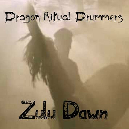 Play & Download Zulu Dawn - Single by Dragon Ritual Drummers | Napster